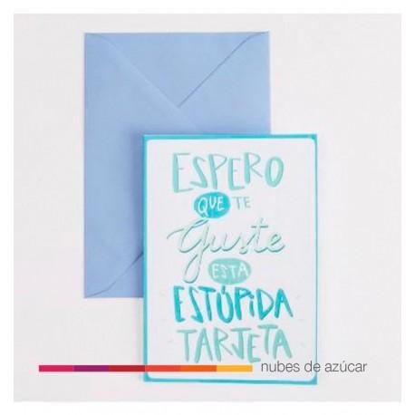 tarjeta espero que te guste esta estúpida tarjeta