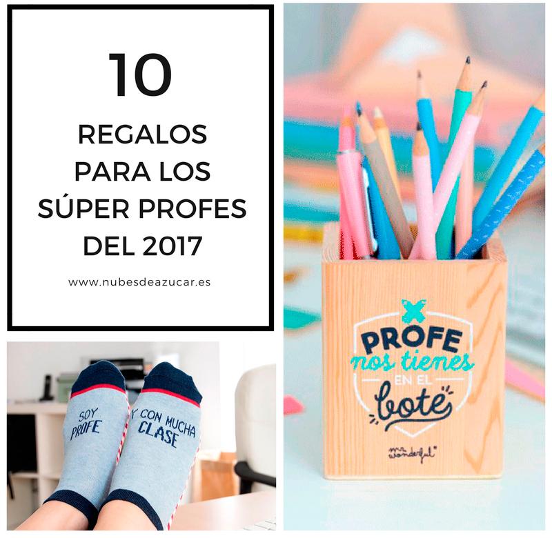 10 regalos para los Súper Profes del 2017